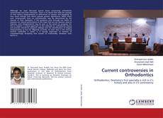 Bookcover of Current controversies in Orthodontics