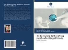 Обложка Die Bedeutung der Beziehung zwischen Familie und Schule