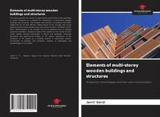 Bookcover of Elements of multi-storey wooden buildings and structures