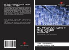Bookcover of MICROBIOLOGICAL TESTING IN THE LIFE SCIENCES LABORATORY
