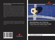 Bookcover of Gamification as a Tool for Teaching and Learning Futsal