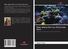 Bookcover of New: where Port-au-Prince was born