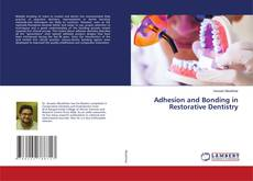 Bookcover of Adhesion and Bonding in Restorative Dentistry