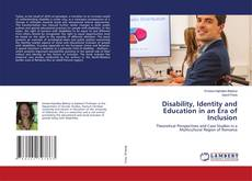 Bookcover of Disability, Identity and Education in an Era of Inclusion