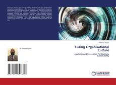 Bookcover of Fusing Organisational Culture