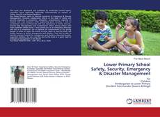 Bookcover of Lower Primary School Safety, Security, Emergency & Disaster Management