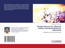 Bookcover of Design literacy for effective science communication by educators