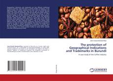Bookcover of The protection of Geographical Indications and Trademarks in Burundi