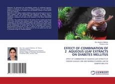 Обложка EFFECT OF COMBINATION OF 2 AQUEOUS LEAF EXTRACTS ON DIABETES MELLITUS