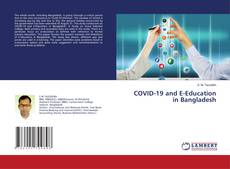 Bookcover of COVID-19 and E-Education in Bangladesh