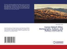 Bookcover of Iranian Baloch Elites: Demography, Culture, and Politics (1979-2019)