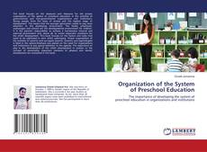 Bookcover of Organization of the System of Preschool Education