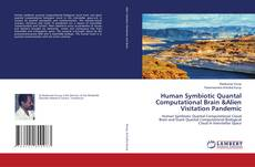 Bookcover of Human Symbiotic Quantal Computational Brain &Alien Visitation Pandemic
