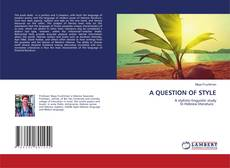Bookcover of A QUESTION OF STYLE