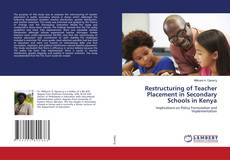 Bookcover of Restructuring of Teacher Placement in Secondary Schools in Kenya