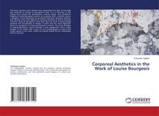 Обложка Corporeal Aesthetics in the Work of Louise Bourgeois