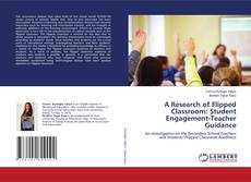 Bookcover of A Research of Flipped Classroom: Student Engagement-Teacher Guidance