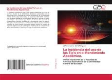 Обложка La incidencia del uso de las Tic's en el Rendimiento Académico.