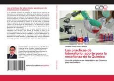 Обложка Las prácticas de laboratorio: aporte para la enseñanza de la Química