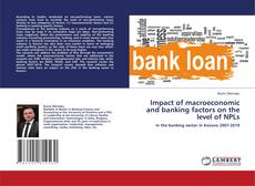 Bookcover of Impact of macroeconomic and banking factors on the level of NPLs