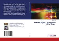 Bookcover of Clifford Algebra and Unified Field Theory