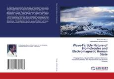 Bookcover of Wave-Particle Nature of Biomolecules and Electromagnetic Human State