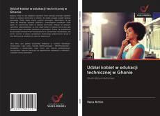 Обложка Udział kobiet w edukacji technicznej w Ghanie