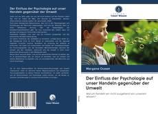 Обложка Der Einfluss der Psychologie auf unser Handeln gegenüber der Umwelt