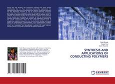 Bookcover of SYNTHESIS AND APPLICATIONS OF CONDUCTING POLYMERS