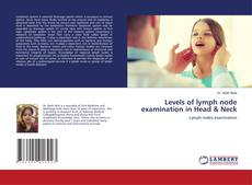 Bookcover of Levels of lymph node examination in Head & Neck