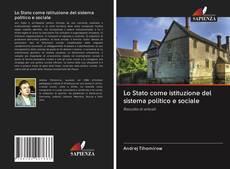 Bookcover of Lo Stato come istituzione del sistema politico e sociale