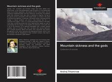 Bookcover of Mountain sickness and the gods