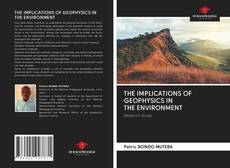 Bookcover of THE IMPLICATIONS OF GEOPHYSICS IN THE ENVIRONMENT