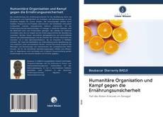 Обложка Humanitäre Organisation und Kampf gegen die Ernährungsunsicherheit