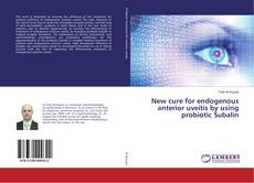 New cure for endogenous anterior uveitis by using probiotic Subalin kitap kapağı