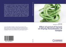 Portada del libro de Effect of period of harvest on Drying characteristics of Cowpea