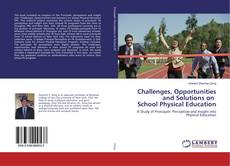 Bookcover of Challenges, Opportunities and Solutions on School Physical Education