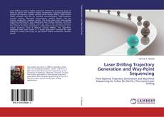 Bookcover of Laser Drilling Trajectory Generation and Way-Point Sequencing