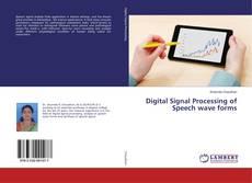 Borítókép a  Digital Signal Processing of Speech wave forms - hoz