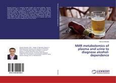 NMR metabolomics of plasma and urine to diagnose alcohol-dependence的封面