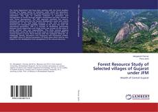 Bookcover of Forest Resource Study of Selected villages of Gujarat under JFM