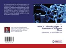 Bookcover of Static & Thermal Analysis Of Brake Disc Of Different Alloys