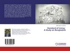 Copertina di Standard of Living: A Study on Bangladesh