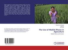 Buchcover von The Use of Mobile Phone in Agriculture