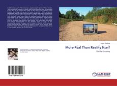 Bookcover of More Real Than Reality Itself