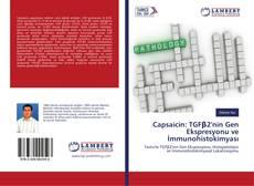 Buchcover von Capsaicin: TGFβ2'nin Gen Ekspresyonu ve İmmunohistokimyası
