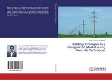 Bookcover of Bidding Strategies in a Deregulated Market using Heuristic Techniques