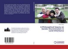 Buchcover von A Philosophical Inquiry on Gender Discrimination in Land Inheritance