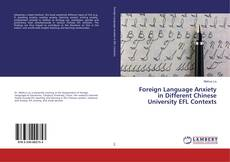 Обложка Foreign Language Anxiety in Different Chinese University EFL Contexts