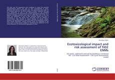 Capa do livro de Ecotoxicological impact and risk assessment of TiO2 ENMs